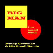 Big Man In A Small Band by Benny Goodman