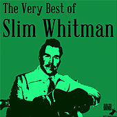 The Very Best of Slim Whitman: 30 Songs from the Yodeling Master by Slim Whitman