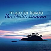 Music for Travels: The Mediterranean by Various Artists