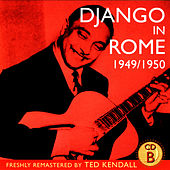 Django In Rome 1949/1950 - CD B by Django Reinhardt