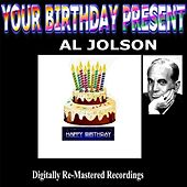 Your Birthday Present - Al Jolson by Al Jolson