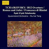 TCHAIKOVSKY: 1812 Overture / Romeo and Juliet / Francesca di Rimini by Queensland Orchestra