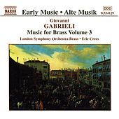 GABRIELI: Music for Brass, Vol.  3 by London Symphony Brass