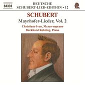 SCHUBERT: Lied Edition 12 - Mayrhofer, Vol.  2 by Christiane Iven