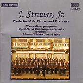 STRAUSS II, J.: Works for Male Chorus and Orchestra by Vienna Mannergesang-Verein