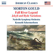 GOULD: Fall River Legend / Jekyll and Hyde Variations by Nashville Symphony Orchestra