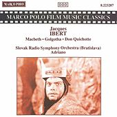 IBERT: Macbeth / Golgotha / Don Quichotte by Various Artists
