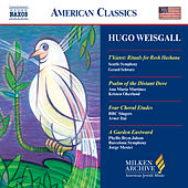 WEISGALL: T'kiatot / Psalm of the Distant Dove / A Garden Eastward by Various Artists