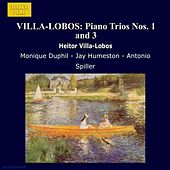 VILLA-LOBOS: Piano Trios Nos. 1 and 3 by Monique Duphil