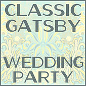Classic Gatsby Wedding Party by Various Artists