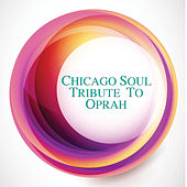 Chicago Soul Tribute To Oprah by Various Artists