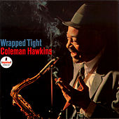 Wrapped Tight by Coleman Hawkins