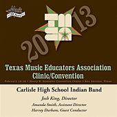2013 Texas Music Educators Association (TMEA): Carlisle High School Indian Band by Carlisle High School Indian Band