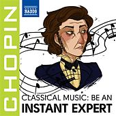 Become an Instant Expert: Chopin by Various Artists