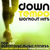 Downtempo Workout Hits - Top 60 Electronic Music Fitness, Running, BPM, Rave Anthems, Jogging, Walking, Edm by Various Artists