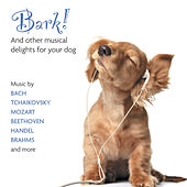 Bark! And Other Musical Delights For Your Dog by Various Artists