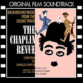 The Chaplin Revue (Original Film Soundtrack) by Charlie Chaplin