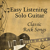 Easy Listening Solo Guitar: Classic Rock Songs by The O'Neill Brothers Group