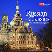 Russian Classics: Wind Band Transcriptions by The United States Air Force Band