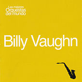 Las Mejores Orquestas del Mundo Billy Vaughn by Billy Vaughn