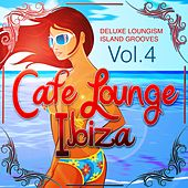 Cafe Lounge Ibiza, Vol. 4 (Deluxe Loungism Island Grooves) by Various Artists
