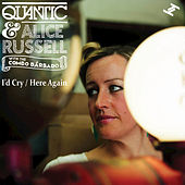 I'd Cry/Here Again by Quantic
