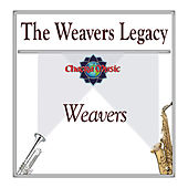The Weavers Legacy by The Weavers