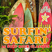 Surfin' Safari, 25 Surf Rock Classics by the Beach Boys, Dick Dale, The Ventures, Jan & Dean & More! by Various Artists