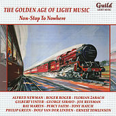 The Golden Age of Light Music: Non-Stop to Nowhere by Various Artists