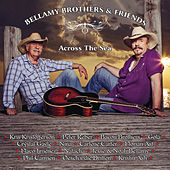 Bellamy Brothers & Friends (Across The Sea) by Various Artists