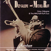 Dizzy Gillespie & the Mitchell/Ruff Duo by Dizzy Gillespie