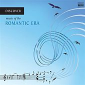 Discover Music of the Romantic Era by Various Artists