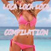 Loca Loca Loca Compilation by Disco Fever