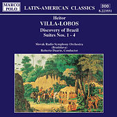 VILLA-LOBOS: Discovery of Brazil, Suites Nos. 1 - 4 by Various Artists