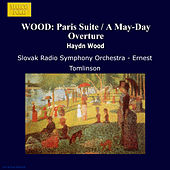 WOOD: Paris Suite / A May-Day Overture by Slovak Radio Symphony Orchestra