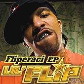 Fliperaci EP by Lil' Flip