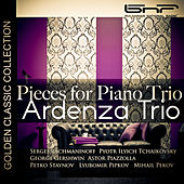 Rachmaninoff - Tchaikovsky - Gershwin - Piazzolla: Pieces for Piano Trio by Ardenza Trio