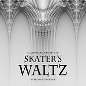 Classical Archives: Skater's Waltz, Vol. 12 by Various Artists