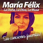 María Félix: La Doña, La Diva, La Musa (Sus Canciones Favoritas) by Various Artists