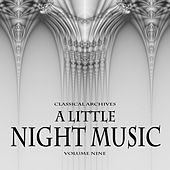 Classical Archives: A Little Night Music, Vol. 9 by Various Artists