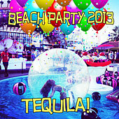 Tequila! Beach Party 2013 by Various Artists