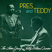 Pres and Teddy (Bonus Track Version) by Teddy Wilson