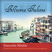 Influenza Italiana by Ensemble Mirable