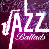 Jazz Ballads by Various Artists