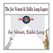 The Joe Venuti & Eddie Lang Legacy by Joe Venuti