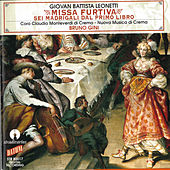 Leonetti: Missa Furtiva, Sei madrigali del primo libro by Various Artists