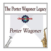 The Porter Wagoner Legacy by Porter Wagoner