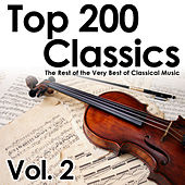 Top 200 Classics, Vol. 2: The Rest of the Very Best of Classical Music by Various Artists