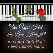 Can You Feel The Love Tonight? and More Soft Rock Favorites On Piano by Pianissimo Brothers