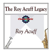 The Roy Acuff Legacy by Roy Acuff